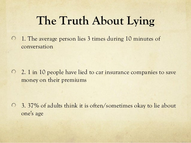 Average Car Insurance >> The truth about lying