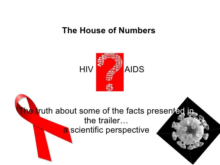 The truth about some of the facts present ed in  the trailer… a scientific perspective The House of Numbers HIV  AIDS