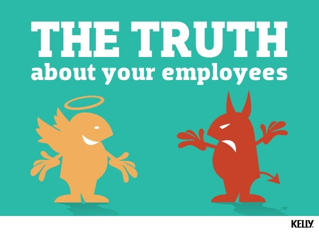 THE TRUTH about your employees
