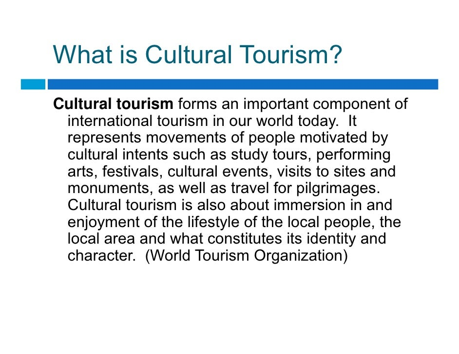 cultural tourism development essay Namely the development of culture and tourism in definitions of cultural tourism what is cultural tourism find new research papers in.