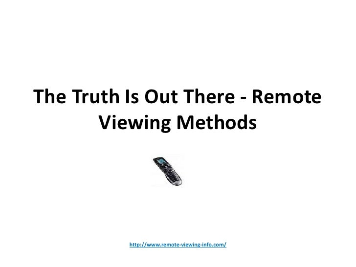 The truth is out there   remote viewing
