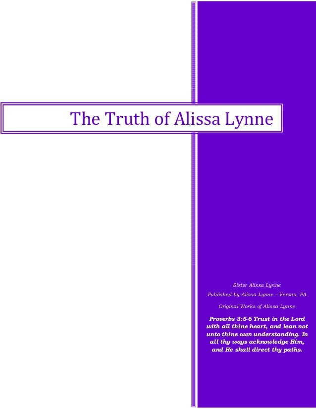 Sister Alissa Lynne Published by Alissa Lynne – Verona, PA Original Works of Alissa Lynne Proverbs 3:5-6 Trust in the Lord...