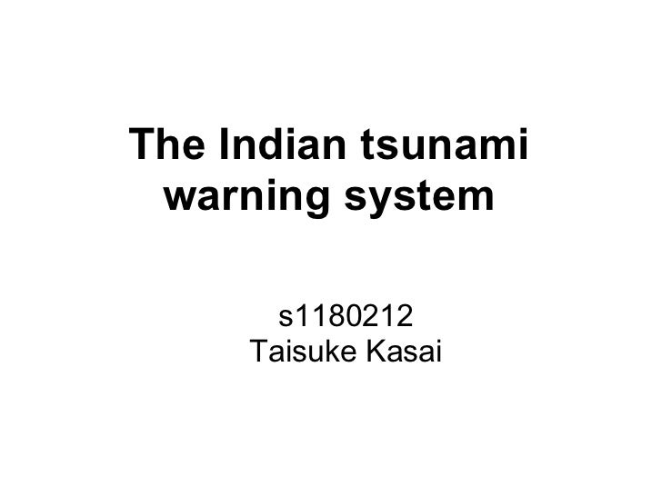 The Indian tsunami warning system       s1180212     Taisuke Kasai
