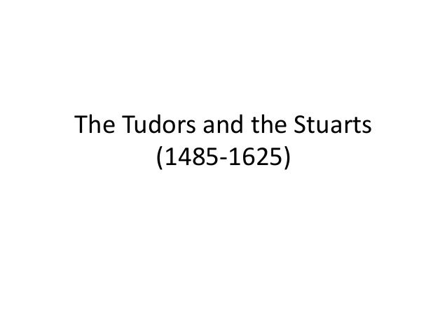 The Tudors and the Stuarts (1485-1625)