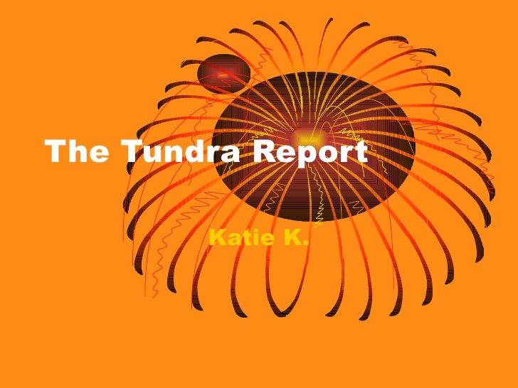 The Tundra Report Katie K.