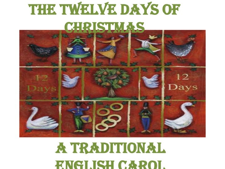 THE TWELVE DAYS OF     CHRISTMAS   A Traditional