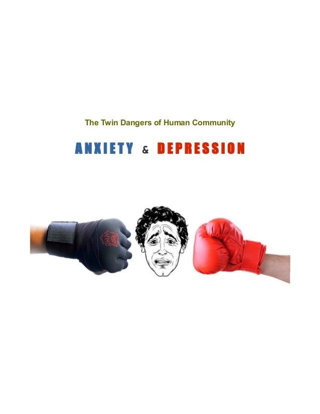 The Twin Dangers of Human Community A N X I E T Y & D E P R E S S I O N
