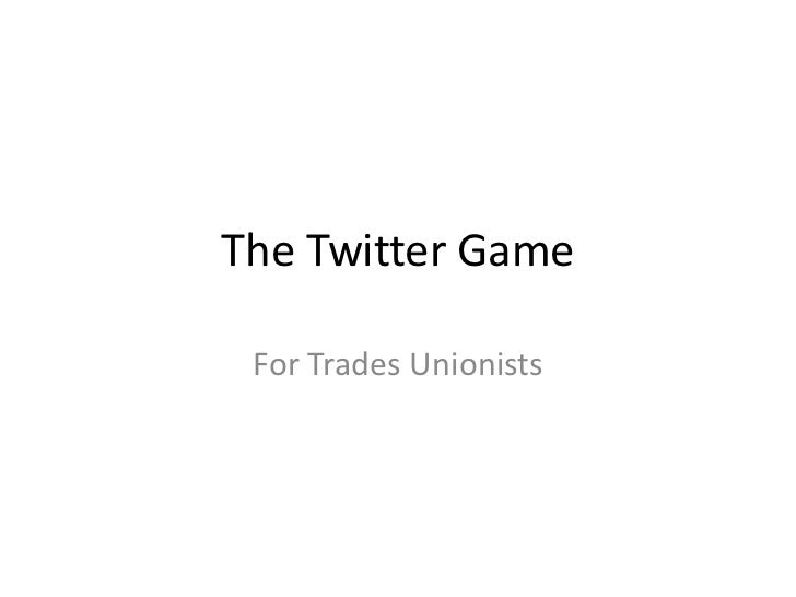 The Twitter Game For Trades Unionists