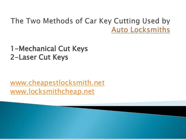 1-Mechanical Cut Keys 2-Laser Cut Keys www.cheapestlocksmith.net www.locksmithcheap.net