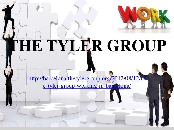 THE TYLER GROUP http://barcelona.thetylergroup.org/2012/08/12/th        e-tyler-group-working-in-barcelona/