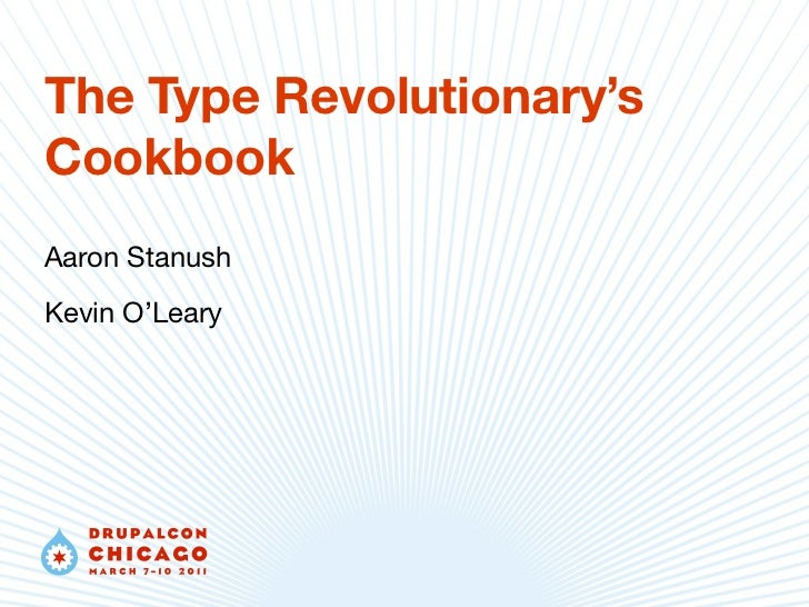 The Type Revolutionary'sCookbookAaron StanushKevin O'Leary
