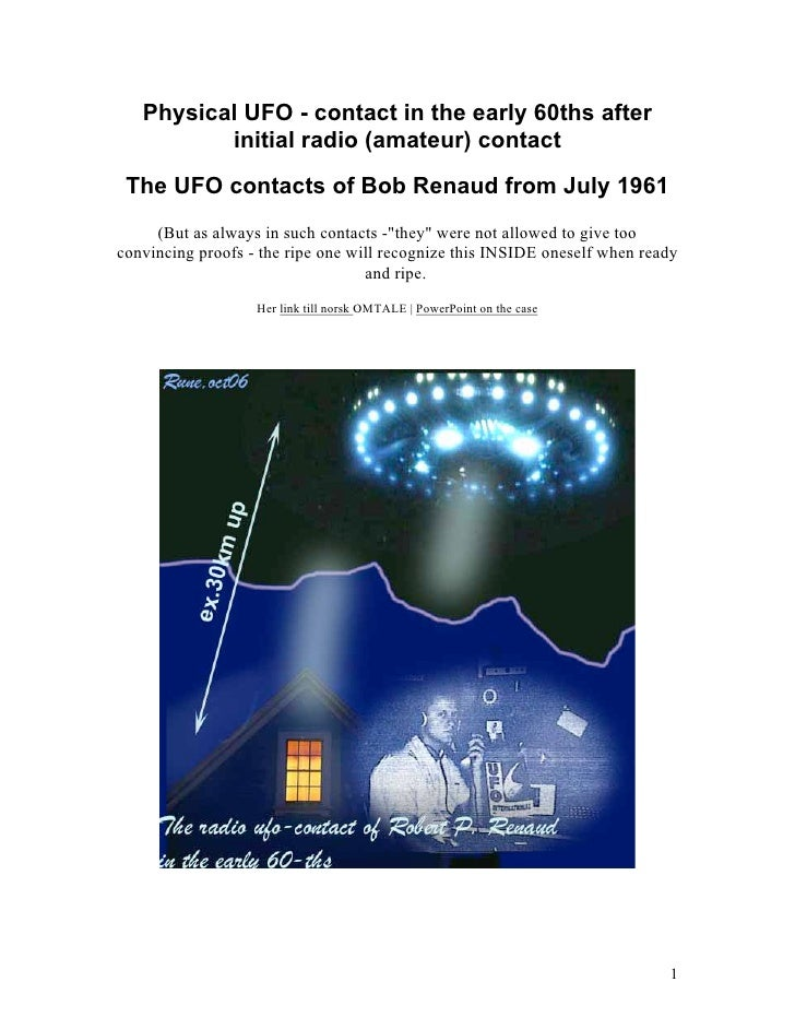 Physical UFO - contact in the early 60ths after           initial radio (amateur) contact  The UFO contacts of Bob Renaud ...
