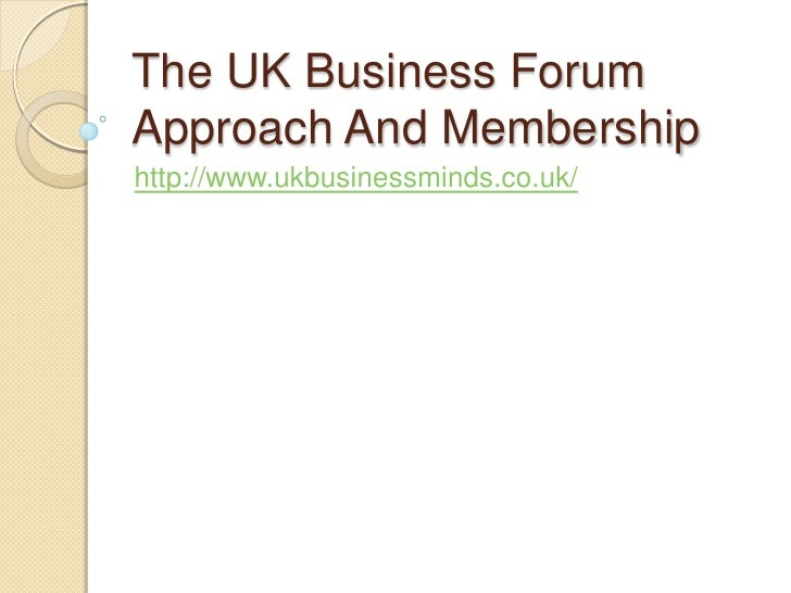The UK business forum approach and membership