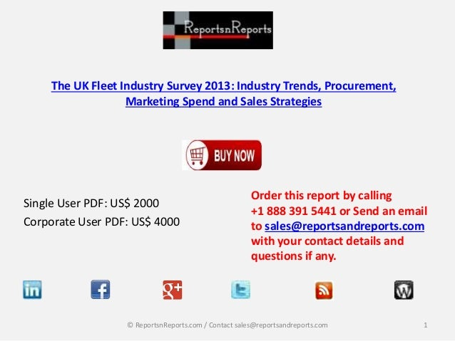The UK Fleet Industry Survey 2013: Industry Trends, Procurement, Marketing Spend and Sales Strategies Single User PDF: US$...
