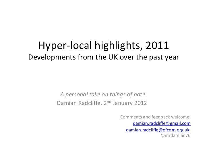Hyper-local highlights, 2011Developments from the UK over the past year         A personal take on things of note        D...