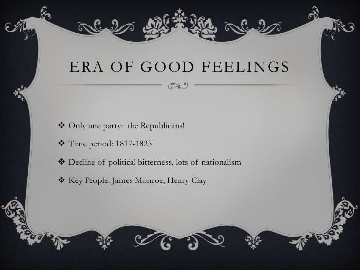 the era of good feelings as a great time for nationalism and sectionalism in america