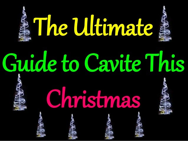 The Ultimate Guide to Cavite This Christmas