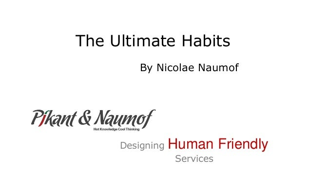 The Ultimate Habits By Nicolae Naumof Designing Human Friendly Services