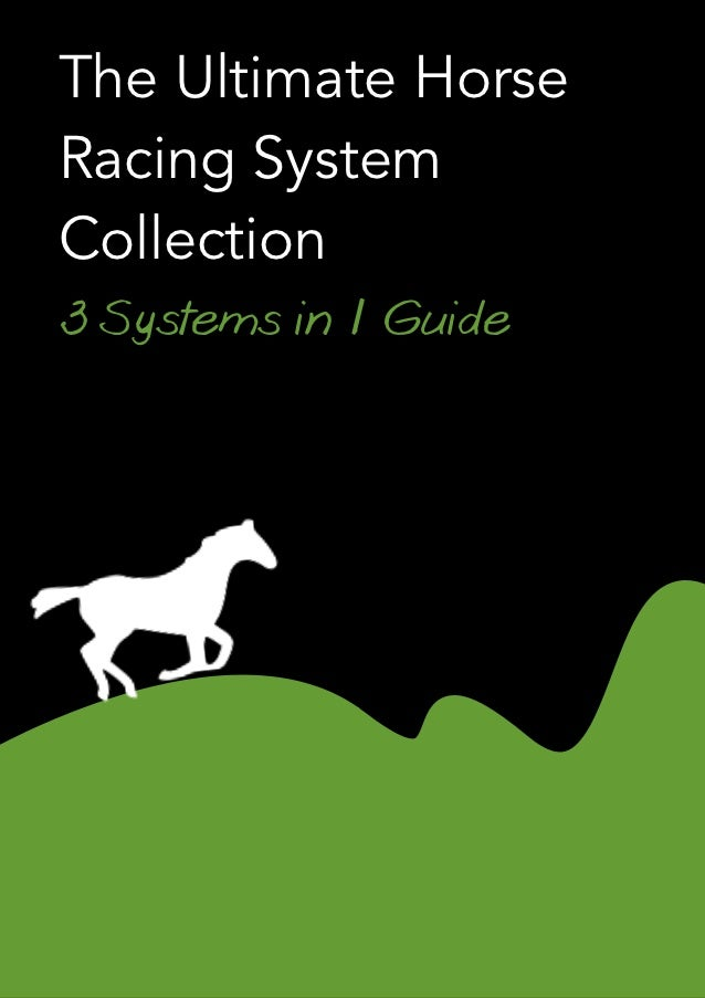 The Ultimate HorseRacing SystemCollection3 Systems in 1 Guide