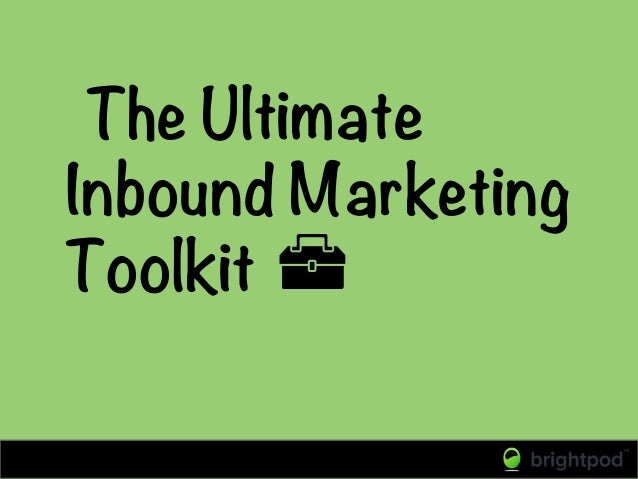 The Ultimate Inbound Marketing Toolkit