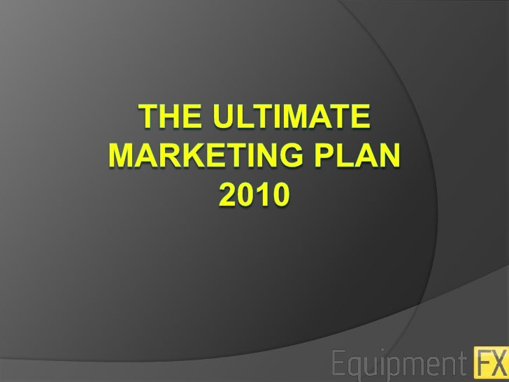 The Ultimate marketing plan2010<br />