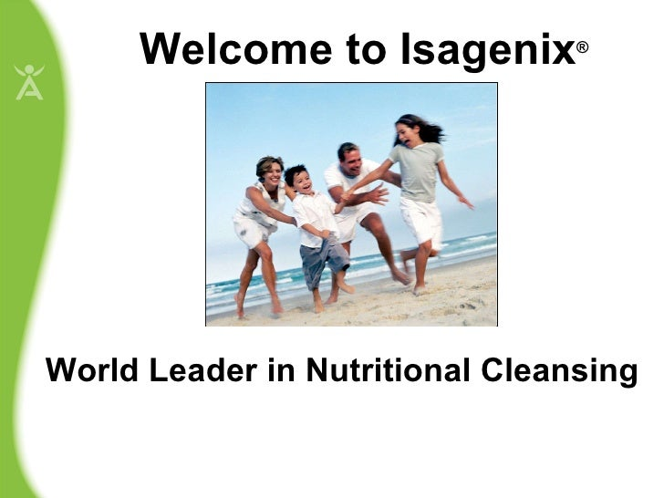Welcome to Isagenix World Leader in Nutritional Cleansing ®