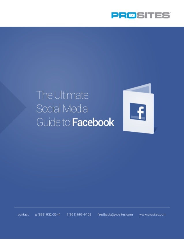 The Ultimate Social Media Guide to Facebook