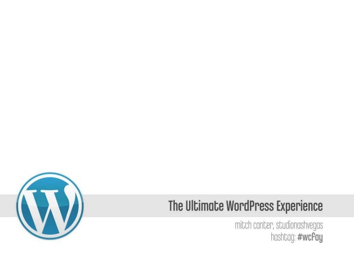 Ultimate WordPress Experience for WordCampFayetteville #wcfay