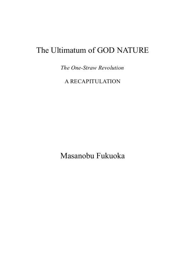 The Ultimatum of GOD NATURE The One-Straw Revolution A RECAPITULATION Masanobu Fukuoka