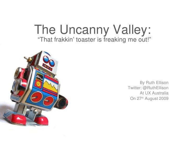 The Uncanny Valley - UX Australia