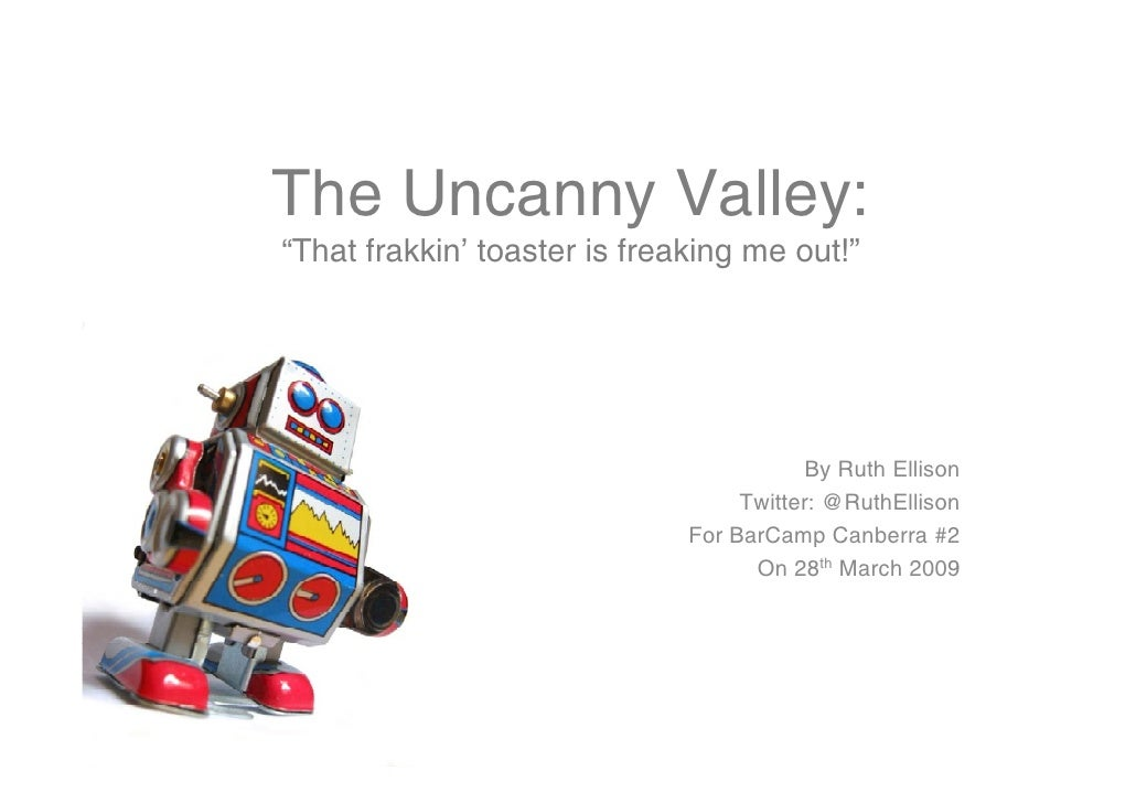 "The Uncanny Valley: ""That frakkin' toaster is freaking me out!""                                               By Ruth Elli..."