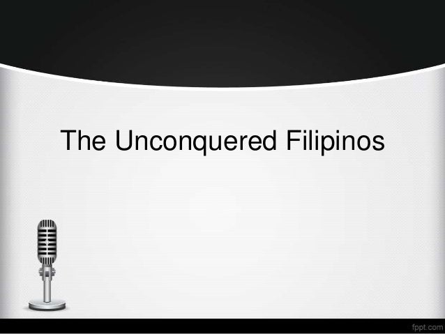 The unconquered Filipinos
