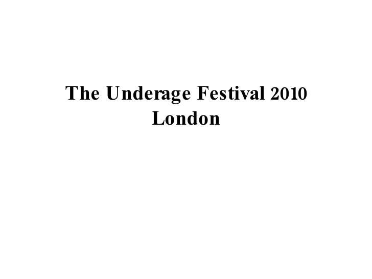 The Underage Festival 2010 London