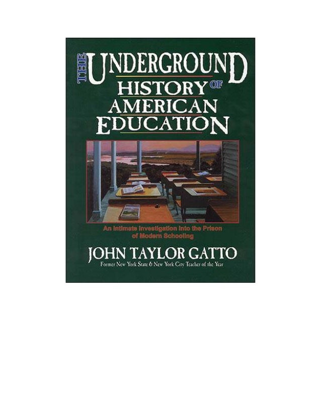 The Underground History of American Education by John Taylor Gatto