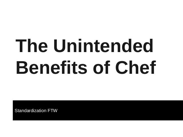 The unintended benefits of Chef