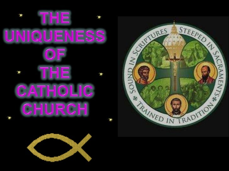 The uniqueness of the  catholic church 2011