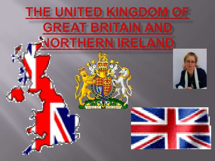 The United Kingdom of                     Great Britain and Northern Ireland<br />
