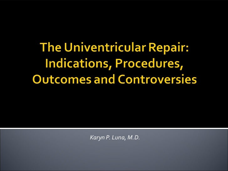 The univentricular repair indications, procedures, outcomes and controversies