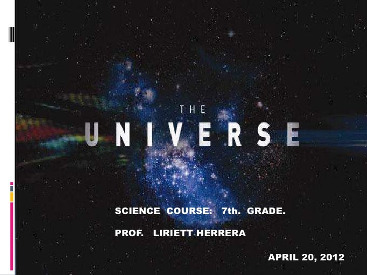 SCIENCE COURSE: 7th. GRADE.PROF. LIRIETT HERRERA                        APRIL 20, 2012