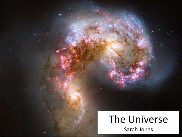 Hubble Space Telescope The Universe Sarah Jones