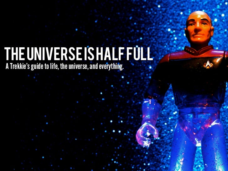 The universe is half full