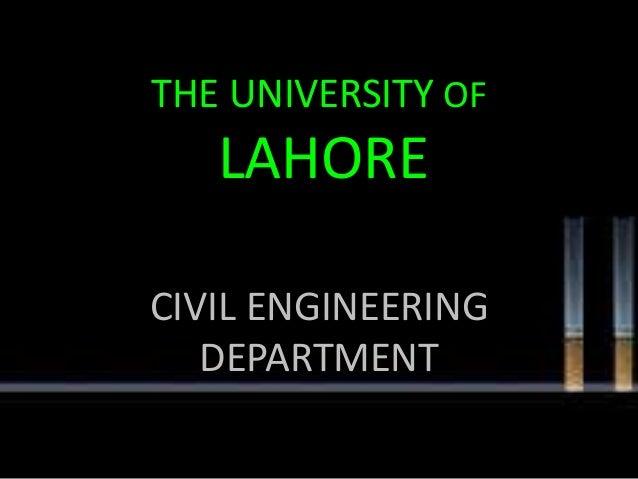 THE UNIVERSITY OF  LAHORE CIVIL ENGINEERING DEPARTMENT