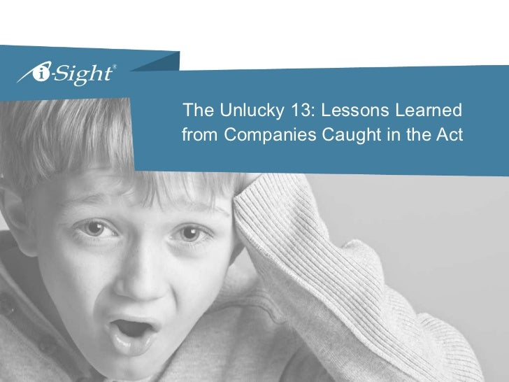 The Unlucky 13: Lessons Learned from Companies Caught in the Act