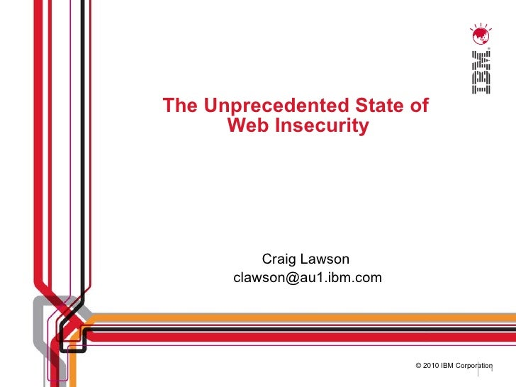 The Unprecedented State of  Web Insecurity Craig Lawson  [email_address]