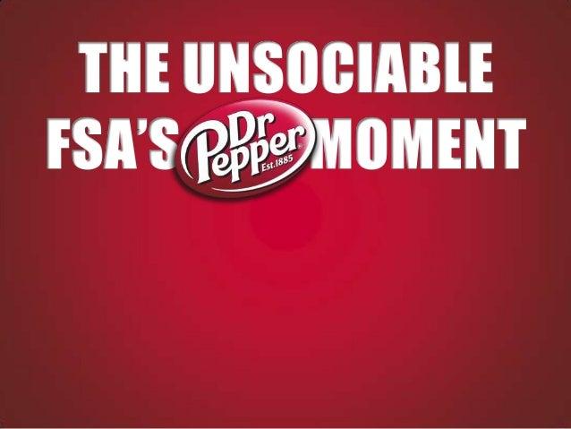 The unsociable FSA's Dr Pepper moment