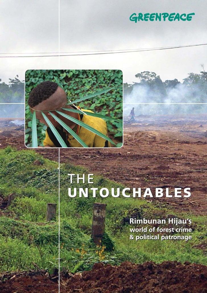 THE U N TO UC H A B L E S            Rimbunan Hijau's           world of forest crime           & political patronage