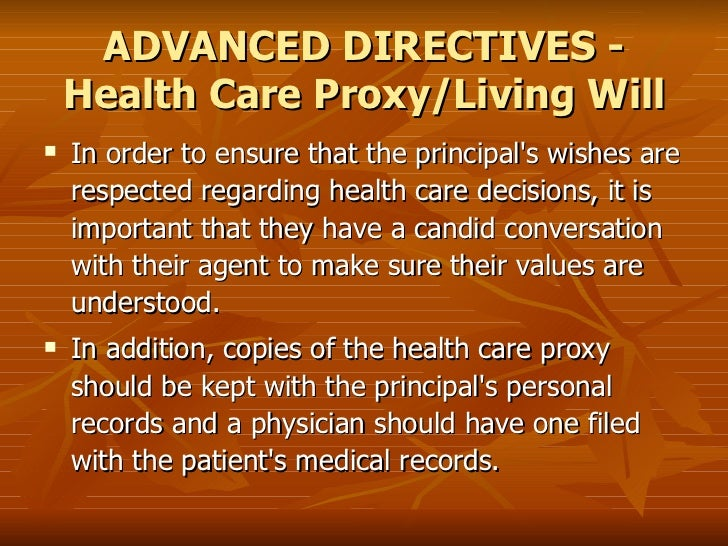 health care proxy living wills Living wills and health care proxies: the terri schiavo case without a living will or health care proxy living wills and health care proxies provide you.