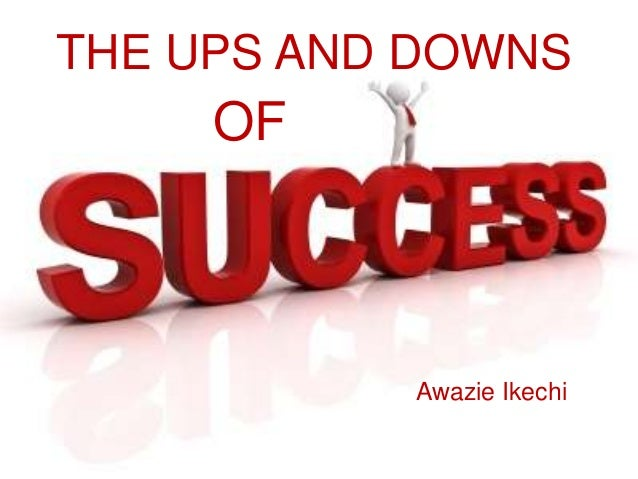 THE UPS AND DOWNS OF Awazie Ikechi
