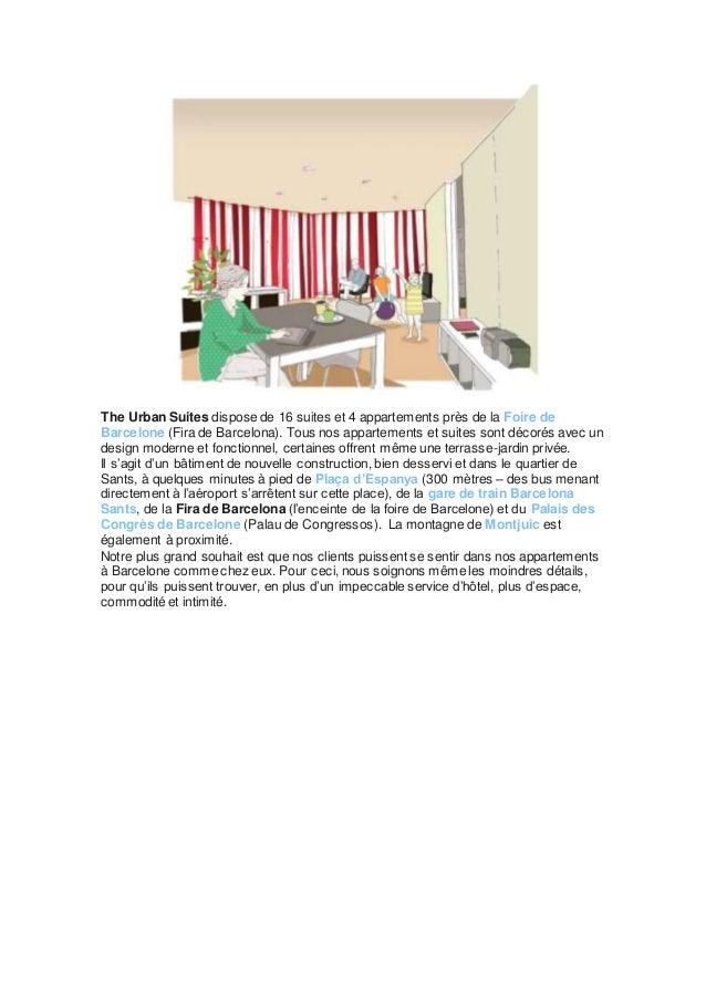 The Urban Suites dispose de 16 suites et 4 appartements près de la Foire de  Barcelone (Fira de Barcelona). Tous nos appar...