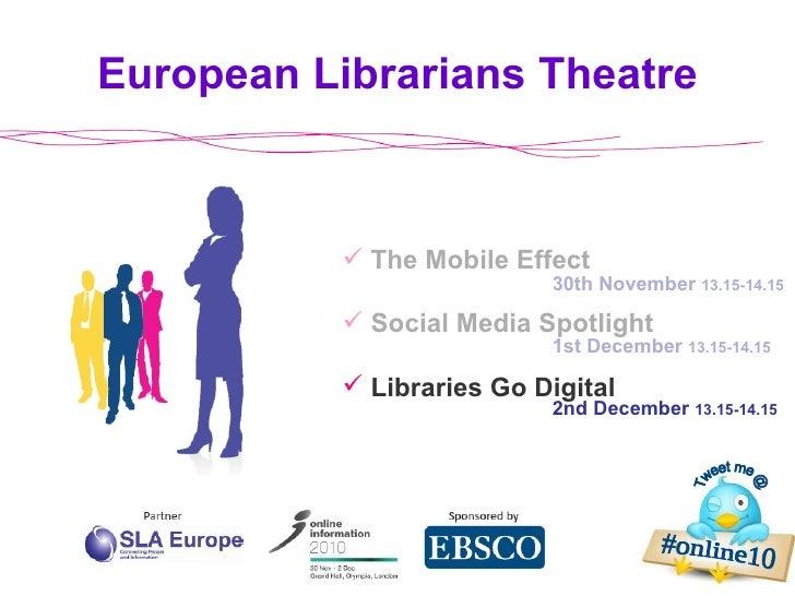 European librarians theatre - Online information : Libraries Go Digital